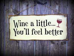 wine a you ll feel better wine a you ll feel better painted craft white wood