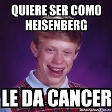 Heisenberg Meme - meme bad luck brian quiere ser como heisenberg le da cancer 5188568