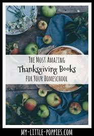 most amazing thanksgiving books for your homeschool my
