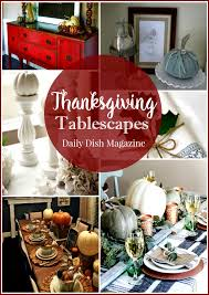 thanksgiving tablescape ideas host favorites daily dish magazine