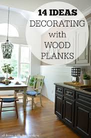 decorating with wood planks wood planks woods and room