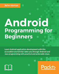 learn android development android programming for beginners packt books