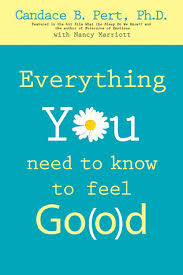 everything you need to know to feel go o d by candace b pert