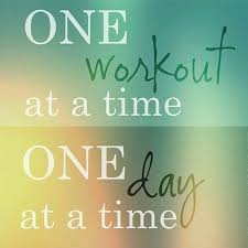 One Day At A Time by One Workout At A Time One Day At A Time Pictures Photos And