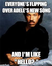 Lionel Richie Meme - adele s new song imgflip