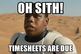 Star Wars 7 Memes - oh sith timesheets are due star wars 7 trooper meme generator