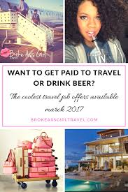 want to get paid to travel or drink beer the coolest current