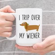 i trip over my wiener dachshund cool mug dog funny coffee mugs
