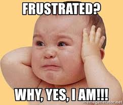 Frustrated Meme - frustrated why yes i am crying baby man meme generator