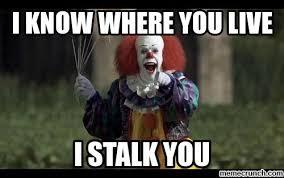 Stalker Meme - all day