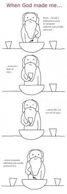 How God Made Me Meme - when god made me