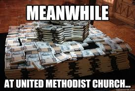 United Methodist Memes - meanwhile at united methodist church moneyz quickmeme