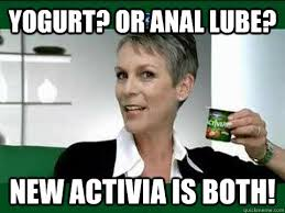 Lube Meme - yogurt or anal lube new activia is both activia lady quickmeme