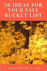 56 ideas for your fall bucket list daring to live fully