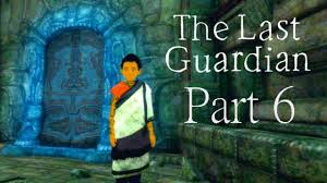 guardian glass doors the last guardian walkthrough part 6 through the blue door youtube