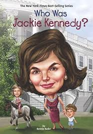 jacqueline kennedy who was jacqueline kennedy by bonnie bader