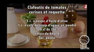 recette cuisine telematin gourmand clafoutis tomates cerise et roquette 2016 05 26