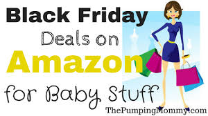 amazon black friday article black friday deals on amazon for baby stuff the pumping mommy