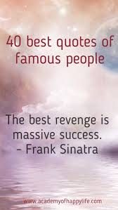 motivational quotes for future success 40 best quotes of famous people academy of happy life