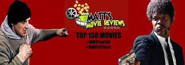 matt u0027s movie reviews movie reviews u0026 opinion by film critic