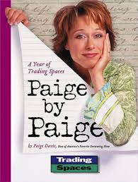 trading spaces host paige by paige a year of trading spaces by paige davis