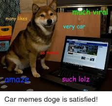 Doge Car Meme - many likes very car such lolz car memes doge is satisfied cars