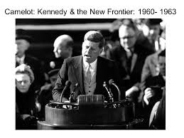 kennedy camelot camelot kennedy the new frontier the election of 1960 kennedy