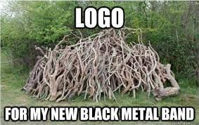 Metal Band Memes - logo for my new black metal band logo quickmeme
