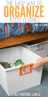 How To Organize Clothes Without A Dresser by The Easy Way To Organize Kids U0027 Clothes With Free Printable Labels