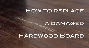 removing replacing a damaged hardwood flooring board