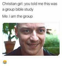Biblical Memes - christian girl you told me this was a group bible study me i am