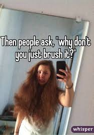 Frizzy Hair Meme - 13 reasons curly hair is the best
