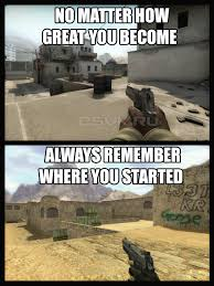 Counter Strike Memes - remember where you came from counter strike know your meme