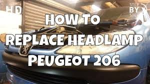 how to change replace headlamp headlight peugeot 206 hd step by