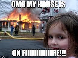 Omg Girl Meme - disaster girl meme imgflip