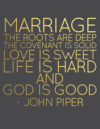 Love Quotes Marriage by Marriage Quote John Piper Black And Gold Gold Lettering Www