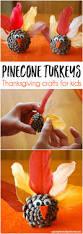 pinecone turkeys thanksgiving craft ideas for kids