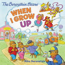 the berenstain bears when i grow up mike berenstain paperback