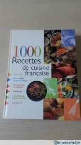 recettes de cuisine fran ise livre de cuisine 1000 recettes de cuisine française a vendre