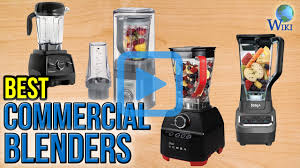 top 10 commercial blenders of 2017 video review