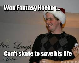 Hockey Meme Generator - meme creator won fantasy hockey can t skate to save his life