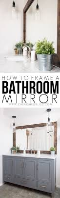 How To Frame A Bathroom Mirror How To Frame A Bathroom Mirror Cherished Bliss
