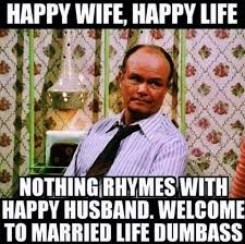 Dumbass Memes - dopl3r com memes happy wife happy life nothing rhymes with