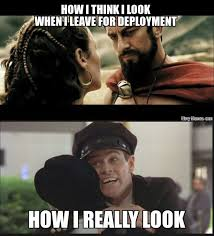 Deployment Memes - how i think i look before deployment navy memes clean