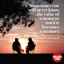 quotes about joy in simple things sometimes you will never know the value of a moment until it