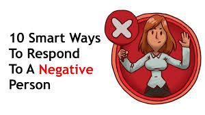 10 smart ways to respond to a negative person