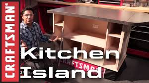how to build a kitchen island craftsman youtube