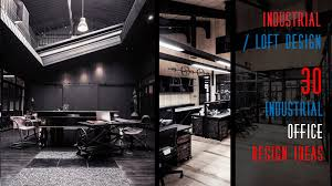 dsign office industrial open concept design youtube collection of