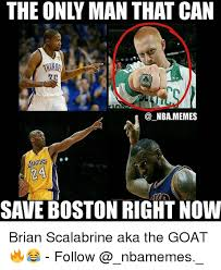 Brian Scalabrine Meme - the only man that can a nbamemes arers 24 save boston right now