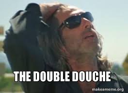 Douche Meme - the double douche make a meme
